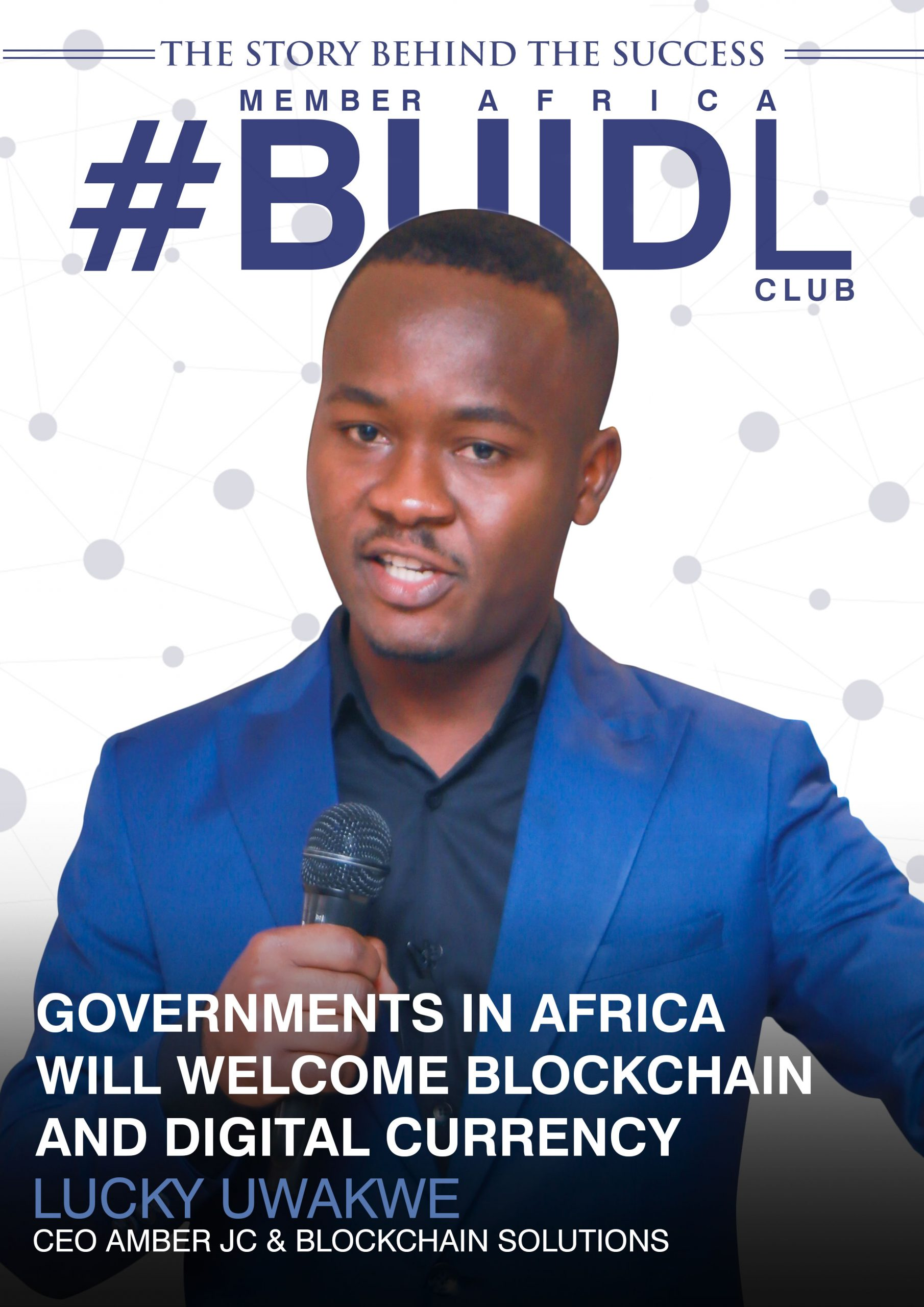 Lucky Uwakwe - African Government will welcome blockchain technology