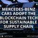 Mercedes-Benz Cars Adopt The Blockchain Tech For Sustainable Supply Chain