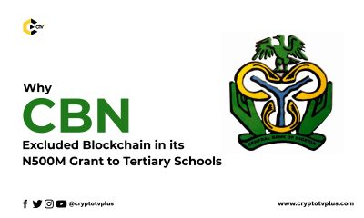 Why CBN Excluded Blockchain in its N500M Grant to Tertiary Schools